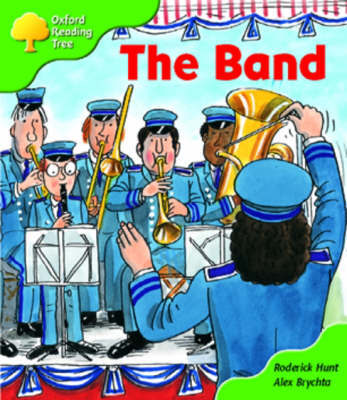 Oxford Reading Tree: Stage 2: More Patterned Stories A: the Band by Roderick Hunt