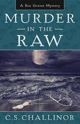 Murder in the Raw: Bk. 2 by C.S. Challinor image