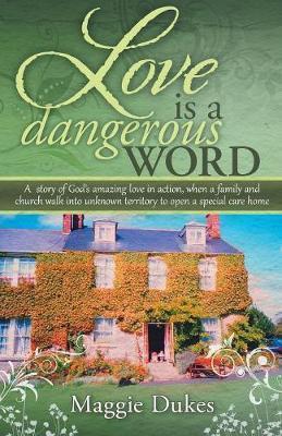 Love Is a Dangerous Word by Margaret Dukes