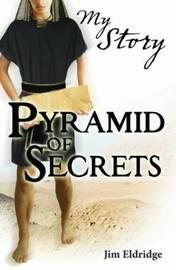 Pyramid of Secrets (My Story) by Jim Eldridge image