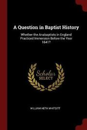 A Question in Baptist History by William Heth Whitsitt image