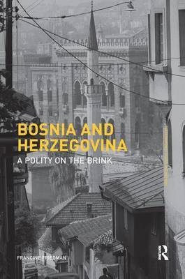 Bosnia and Herzegovina by Francine Friedman