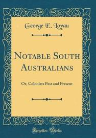 Notable South Australians by George E Loyau image