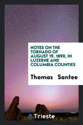 Notes on the Tornado of August 19, 1890, in Luzerne and Columbia Counties by Thomas Santee image