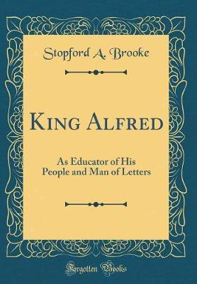 King Alfred by Stopford A Brooke image