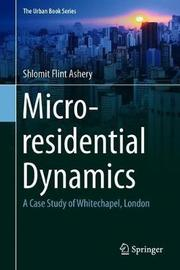 Micro-residential Dynamics by Shlomit Flint Ashery