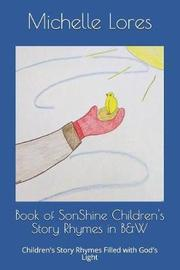 Book of Sonshine Children's Story Rhymes in B&w by Michelle Lores