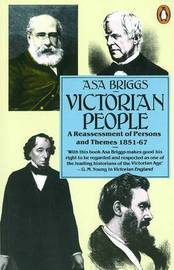 Victorian People: A Reassessment of Persons and Themes 1851-1867 by Asa Briggs image