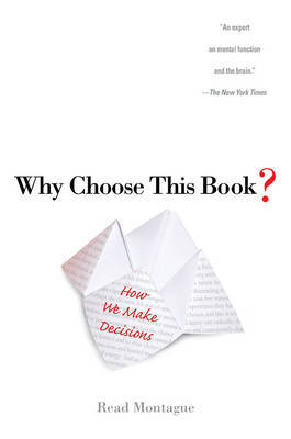 Why Choose This Book?: How We Make Decisions by Read Montague image