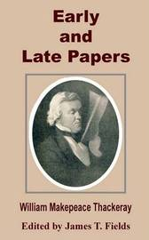 Early and Late Papers by William Makepeace Thackeray image