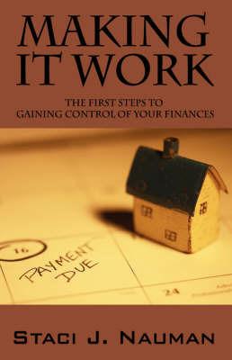 Making It Work by Staci, J Nauman