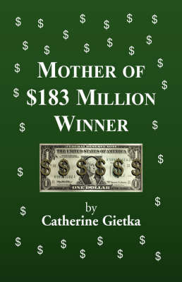 Mother of $183 Million Dollar Winner by Catherine Gietka