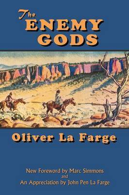 The Enemy Gods by Oliver La Farge