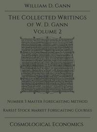 Collected Writings of W.D. Gann - Volume 2 by William D. Gann