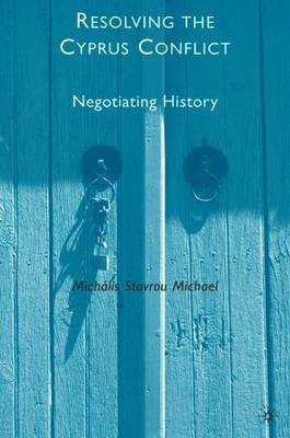 Resolving the Cyprus Conflict by M. Michael