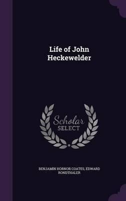 Life of John Heckewelder by Benjamin Hornor Coates