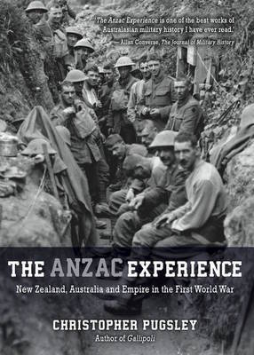 The Anzac Experience by Christopher Pugsley