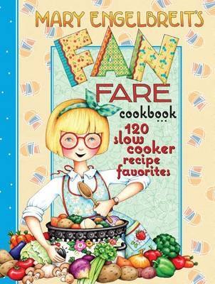 120 Slow Cooker Recipe Favorites by Mary Engelbreit