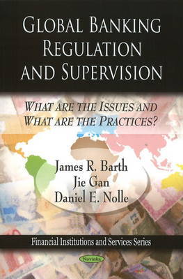 Global Banking Regulation and Supervision by James R. Barth image