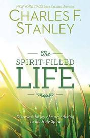 The Spirit-Filled Life by Charles Stanley