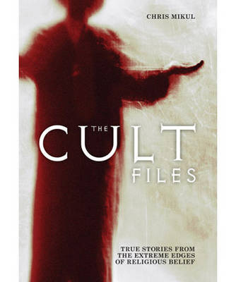 The Cult Files by Chris Mikul image