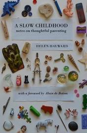 A Slow Childhood by Helen Hayward image