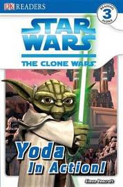 DK Readers L3: Star Wars: The Clone Wars: Yoda in Action! by Simon Beecroft