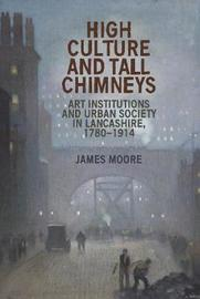 High Culture and Tall Chimneys by James Moore