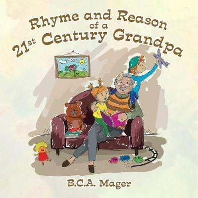 Rhyme and Reason of a 21st Century Grandpa by B.C.A. Mager image