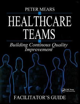 Healthcare Teams Manual by Peter Mears