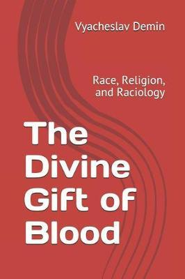 The Divine Gift of Blood by Viacheslav Demin