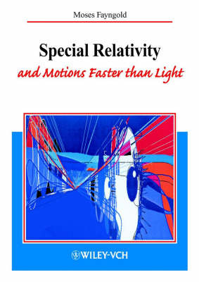 Special Relativity and Motions Faster than Light by Moses Fayngold image