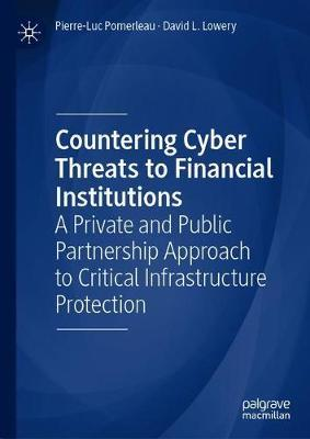 Countering Cyber Threats to Financial Institutions by Pierre-Luc Pomerleau