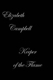 Keeper of the Flame by Elizabeth Campbell