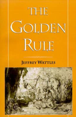 The Golden Rule by Jeffrey Wattles image
