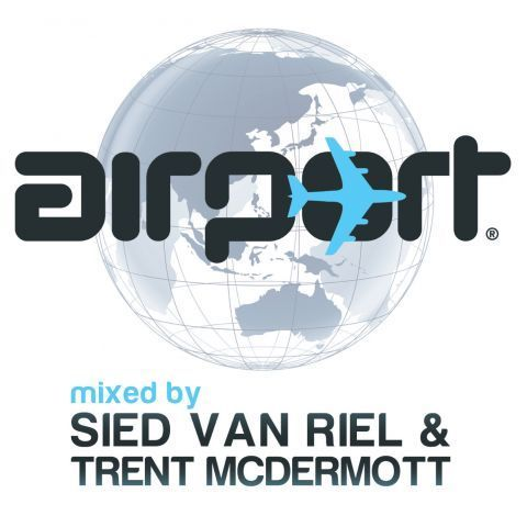 Airport: Mixed By Sied Van Riel & Trent Mcdermott by Various Artists