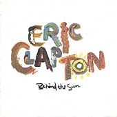 Behind The Sun [Remaster] by Eric Clapton