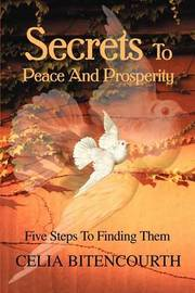 Secrets to Peace and Prosperity: 5 Steps to Get It by Celia S Bitencourth image