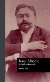 Isaac Albeniz by Walter Aaron Clark