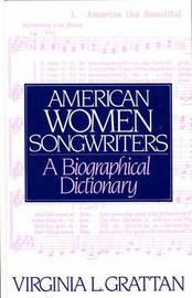 American Women Songwriters by Virginia L. Grattan