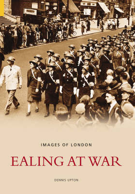 Ealing at War by Dennis Upton image
