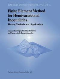 Finite Element Method for Hemivariational Inequalities by J. Haslinger