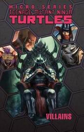 Teenage Mutant Ninja Turtles Villains Micro-Series Volume 2 by Erik Burnham