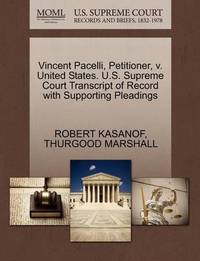 Vincent Pacelli, Petitioner, V. United States. U.S. Supreme Court Transcript of Record with Supporting Pleadings by Robert Kasanof