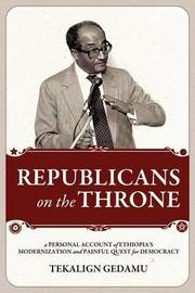 REPUBLICANS on the THRONE by Tekalign Gedamu