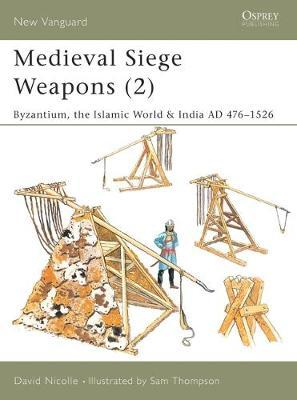 Medieval Siege Weapons: Pt. 2 by David Nicolle image