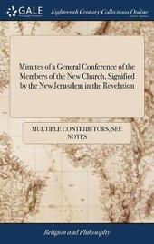 Minutes of a General Conference of the Members of the New Church, Signified by the New Jerusalem in the Revelation by Multiple Contributors image
