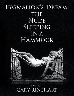 Pygmalion's Dream-the Nude Sleeping in a Hammock by Gary Rinehart