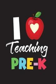 I Teaching Pre-K by Creative Juices Publishing