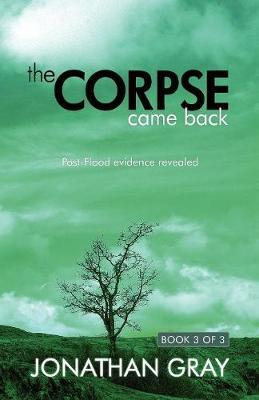 The Corpse Came Back by Jonathan Gray